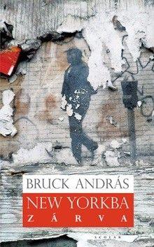 New Yorkba zárva - Bruck András pdf epub