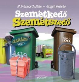 M. Kácsor Zoltán - Szemétkedő Szemétszedő - Garázs Bagázs – 6. kötet