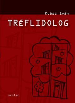 Tréflidolog - Kvász Iván pdf epub