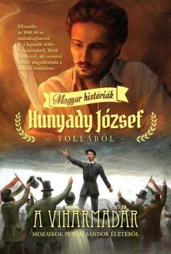 A viharmadár - Magyar históriák - Hunyady József |