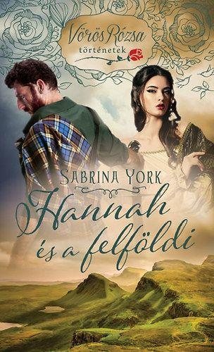Hannah és a felföldi - Vörös Rózsa történetek - Sabrina York pdf epub