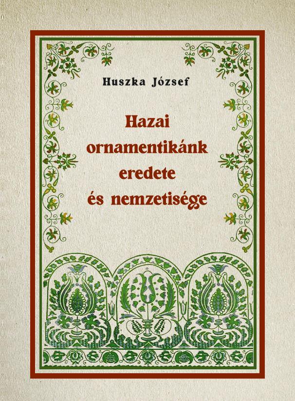 Hazai ornamentikánk eredete és nemzetisége