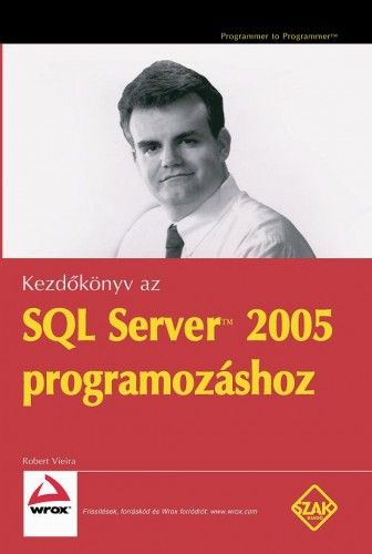 Kezdőkönyv az SQL Server 2005 programozásához
