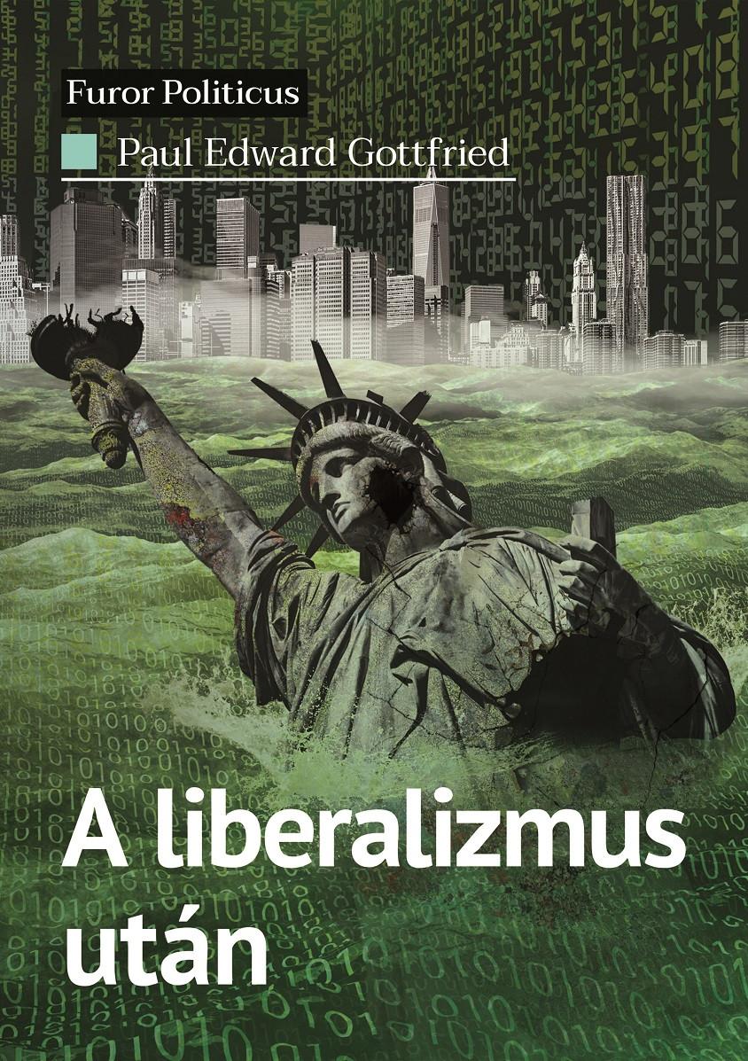 A liberalizmus után - Paul Edward Gottfried pdf epub