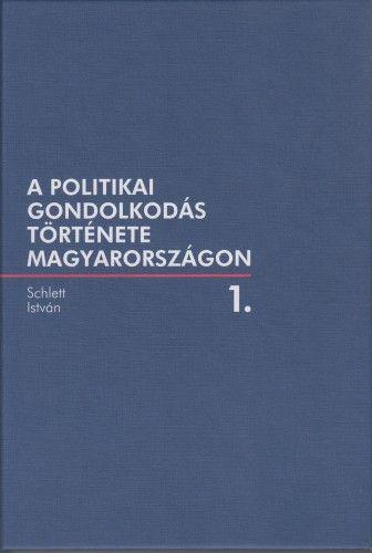 A politikai gondolkodás története Magyarországon 1.