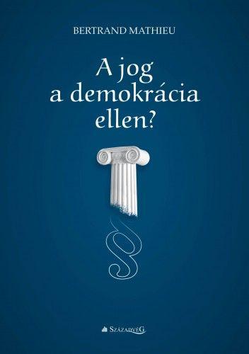 A jog a demokrácia ellen?
