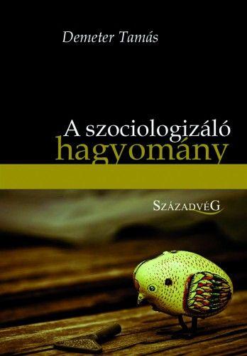 A szociologizáló hagyomány - Demeter Tamás pdf epub
