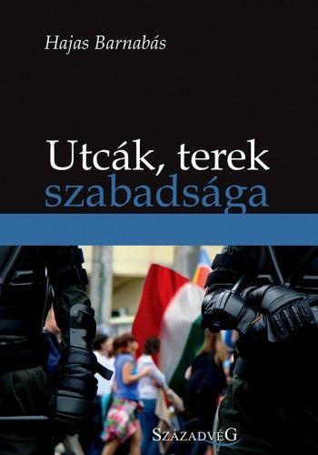 Utcák, terek szabadsága - Hajas Barnabás pdf epub