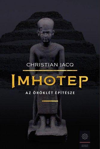 Imhotep - Az örökkévalóság építésze - Christian Jacq pdf epub