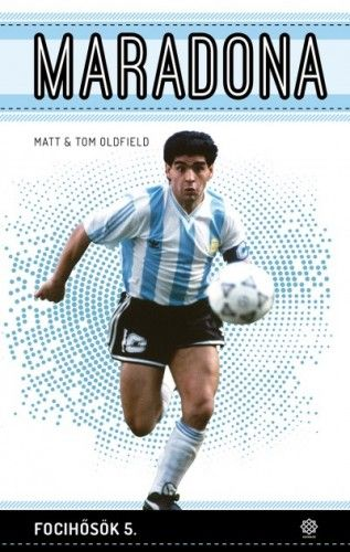 Maradona - Focihősök 5. - Matt Oldfield pdf epub