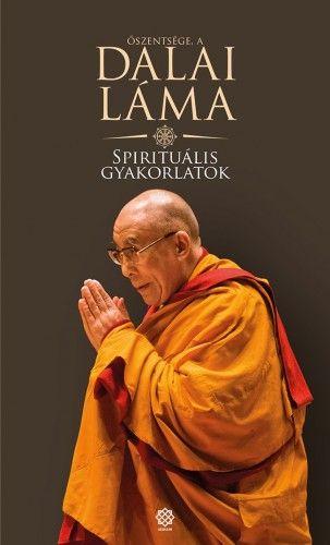 Spirituális gyakorlatok - Dalai Láma |