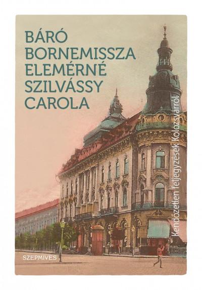Kendőzetlen feljegyzések Kolozsvárról