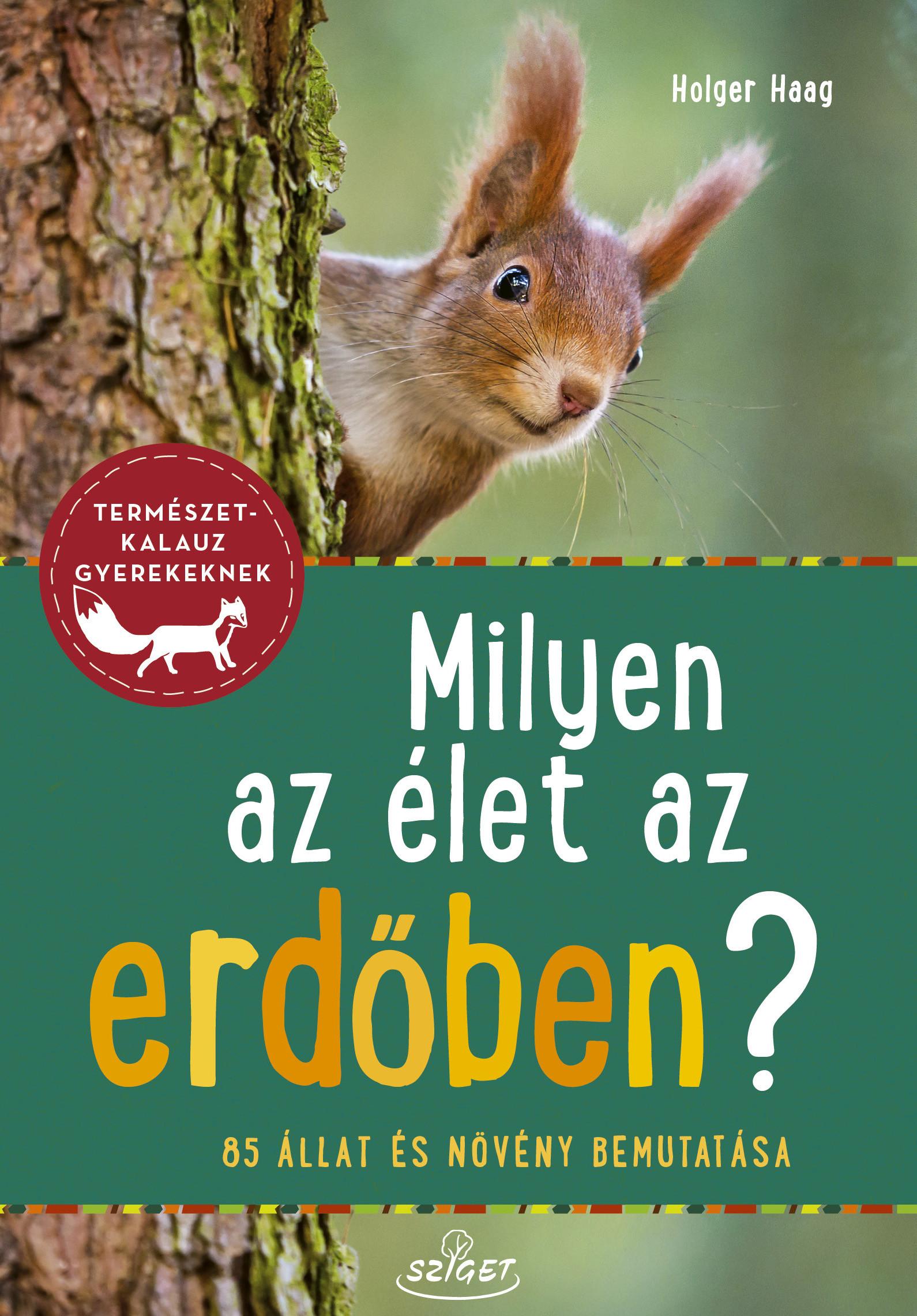 Milyen az élet az erdőben?