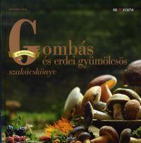 Gombás és erdei gyümölcsös szakácskönyv - Reinhard Hess pdf epub