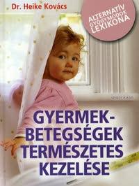 Gyermekbetegségek természetes kezelése - Dr. Heike Kovács pdf epub