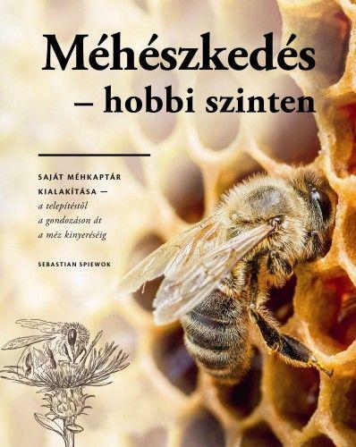 Méhészkedés - hobbi szinten - Sebastian Spiewok pdf epub