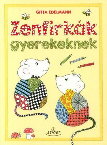 Zenfirkák gyerekeknek - Gitta Edelmann |