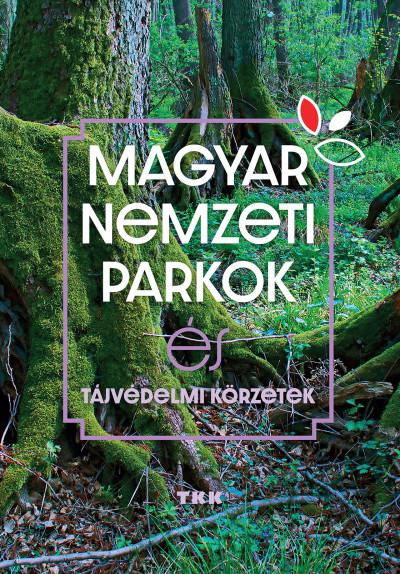 Magyar Nemzeti Parkok - és tájvédelmi körzetek