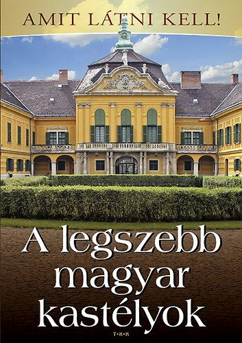 A legszebb magyar kastélyok - Bagyinszki Zoltán |