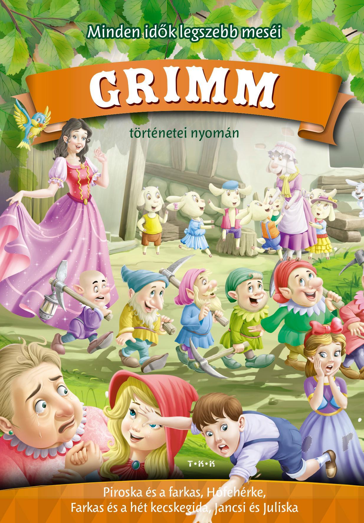 Minden idők legszebb meséi Grimm történetei nyomán - Piroska és a farkas, Hófehérke, Farkas és a hét kecskegida, Jancsi és Juliska
