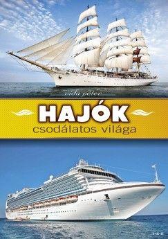 Hajók csodálatos világa - Vida Péter pdf epub