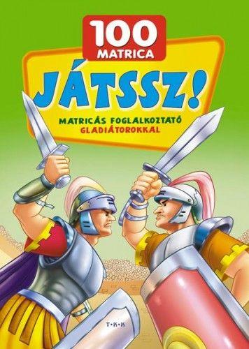 Játssz! Matricás foglalkoztató - Gladiátorokkal