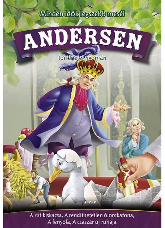Minden idők legszebb meséi Andersen történetei nyomán
