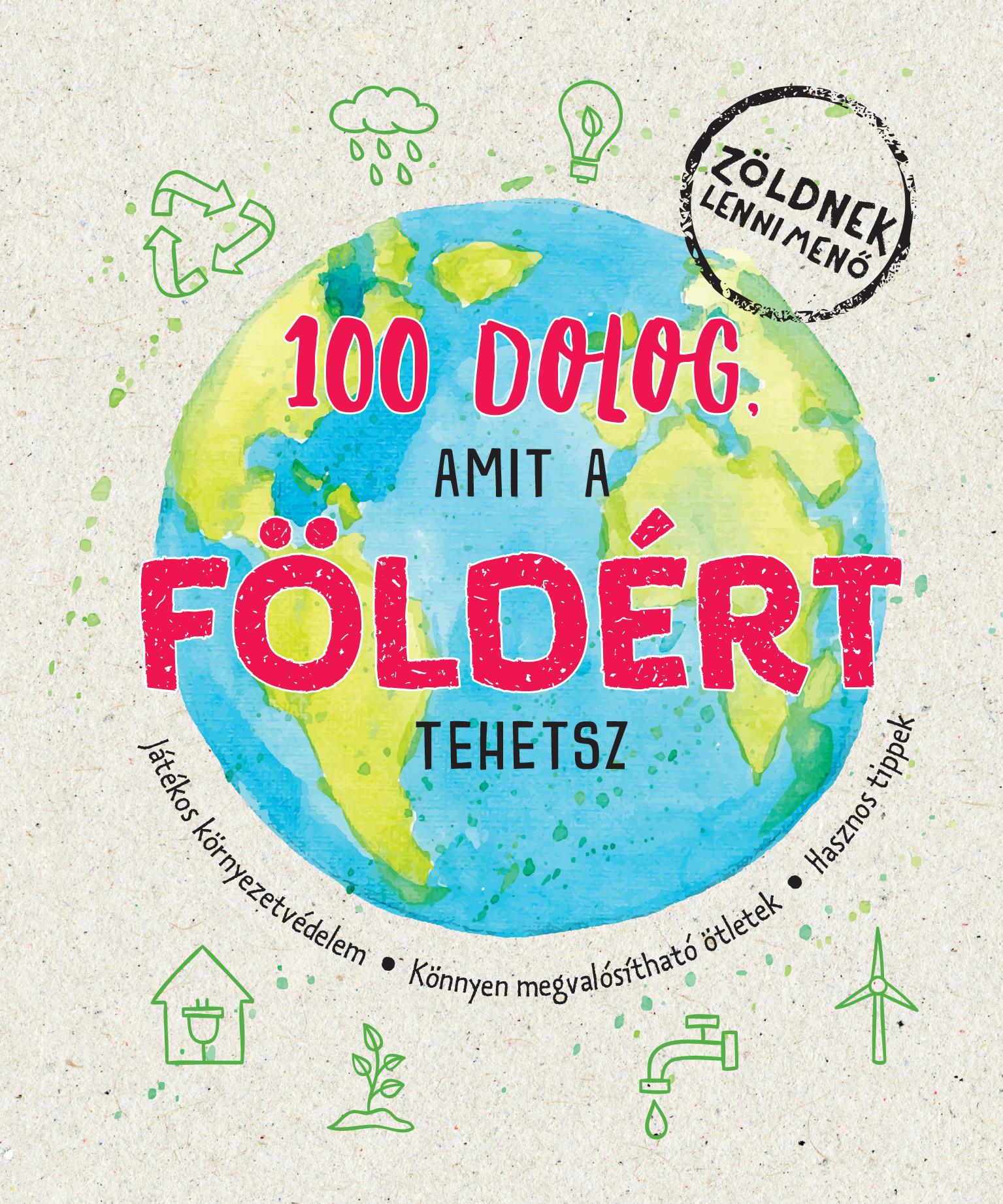 100 dolog, amit a Földért tehetsz