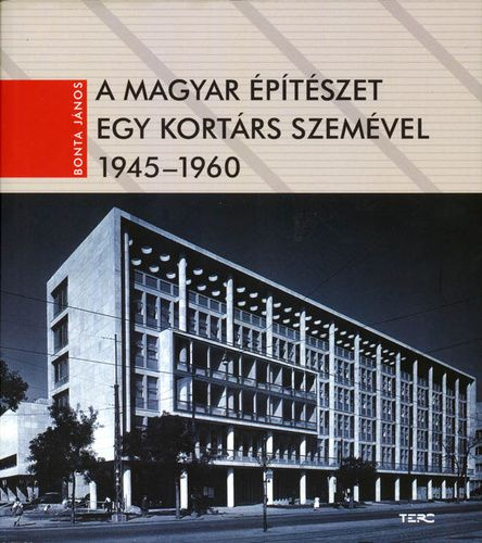 A magyar építészet egy kortárs szemével 1945-1960