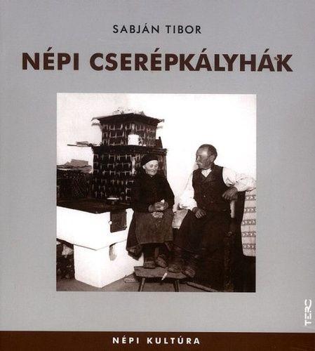 Népi cserépkályhák - Sabján Tibor |