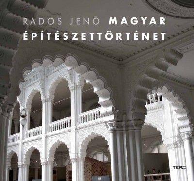 Magyar építészettörténet - Rados Jenő |