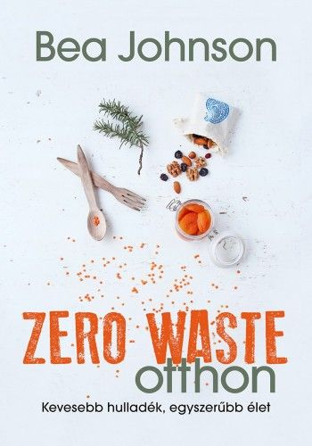 Zero Waste otthon - Bea Johnson |