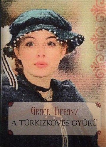 A türkizköves gyűrű - Grace Tiffany pdf epub