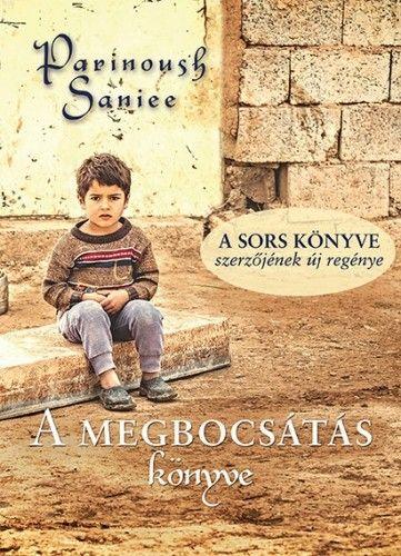 Parinoush Saniee - A megbocsátás könyve