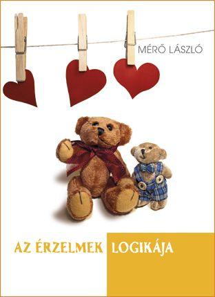 Az érzelmek logikája - Mérő László |