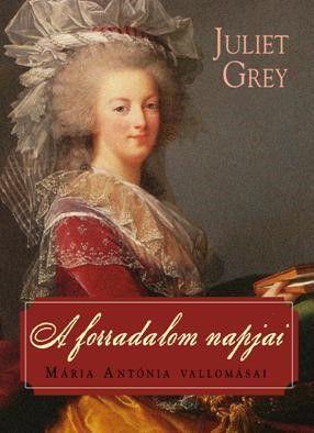 Juliet Grey - A forradalom napjai