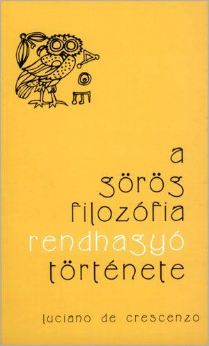 A görög filozófia rendhagyó története