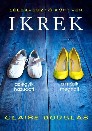Ikrek - Claire Douglas pdf epub