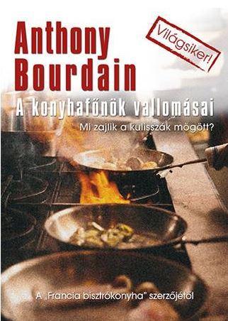 A konyhafőnök vallomásai - Anthony Bourdain pdf epub
