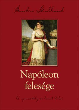 Napóleon felesége - A szenvedély és bánat dalai