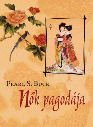 Nők pagodája - Pearl S. Buck |