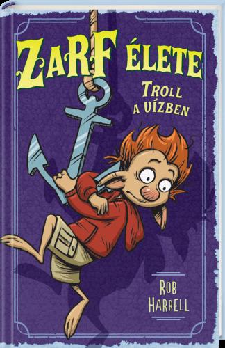 Zarf élete 3. - Troll a vízben - Rob Harrell pdf epub