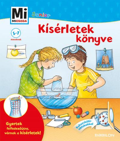 Kísérletek könyve - Mi Micsoda Junior