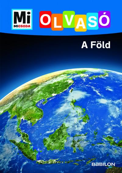 A Föld - Mi Micsoda Olvasó