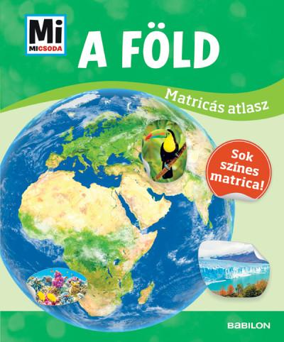 A Föld - Mi Micsoda matricás atlasz - Rozgonyi Sarolta |
