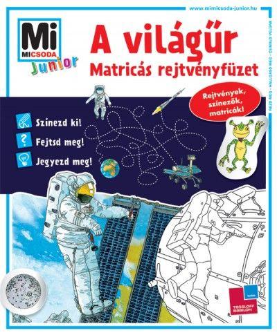 A világűr - matricás rejtvényfüzet - Mi micsoda junior -  pdf epub