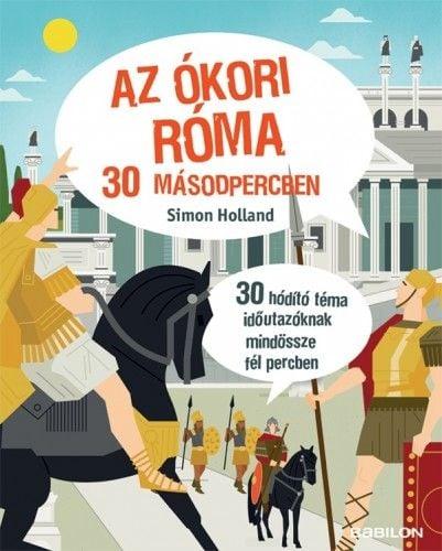 Az ókori Róma 30 másodpercben - Simon Holland pdf epub