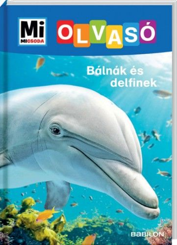 Bálnák és delfinek - Mi Micsoda Olvasó - Christina Braun pdf epub
