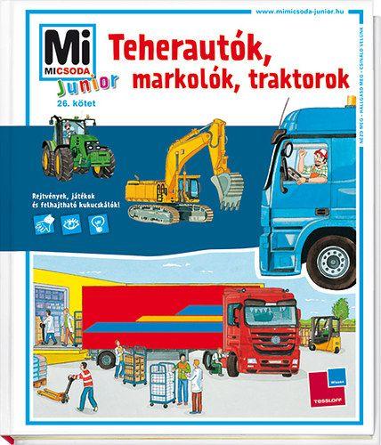Teherautók, markolók, traktorok - Mi Micsoda Junior 26.