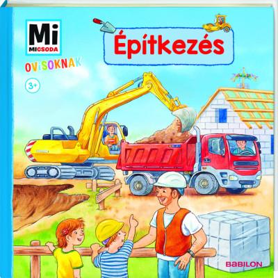 Építkezés - Mi Micsoda Ovisoknak